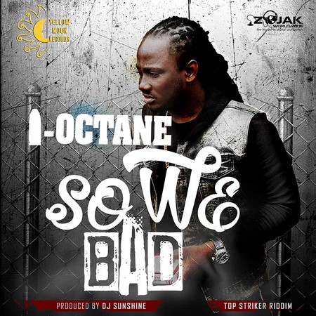 I Octane - So We Bad