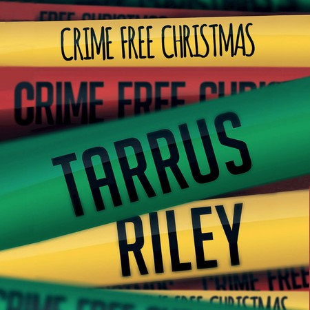 tarrus riley - crime free christmas artwork