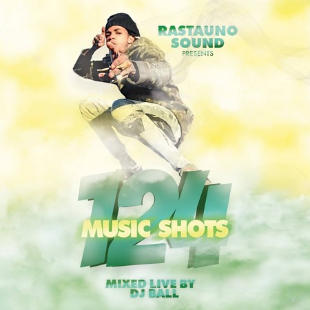 124-MUSIC-SHOTS-djBall-Rasta-Uno-Sound-FRONT RASTA UNO SOUND - 124 MUSIC SHOTS - MIXTAPE