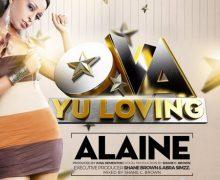 ALAINE – OVA YU LOVING – JUSA DEMENTOR _ SHANE C BROWN