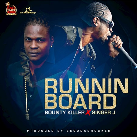 Bounty Killer & Singer J - Runnin Board