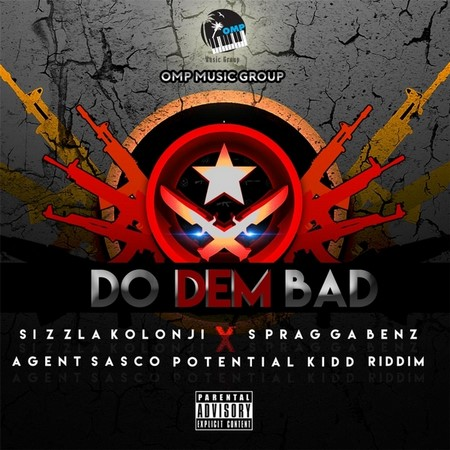DO-DEM-BAD-RIDDIM-COVER DO DEM BAD RIDDIM [FULL PROMO] - OMP MUSIC GROUP