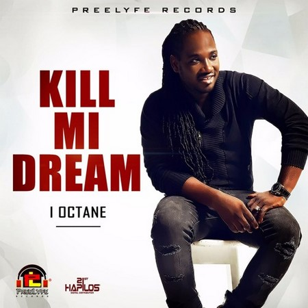 I Octane - Kill Mi Dream