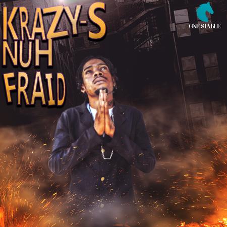 KRAZY-S - MI NUH FRAID