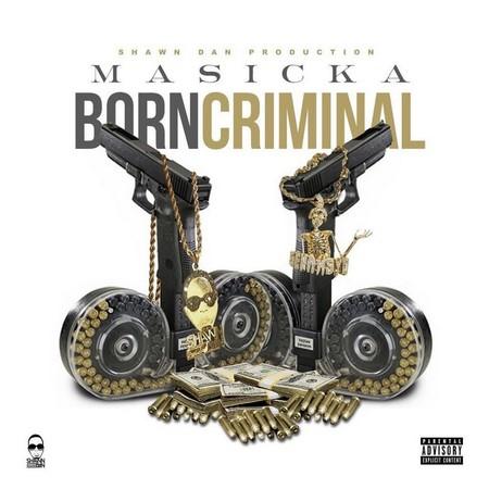 MASICKA - BORN CRIMINAL