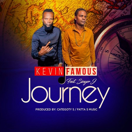 SINGER J FT KEVIN FAMOUS - JOURNEY