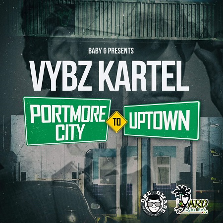 Vybz Kartel - Portmore City to Uptown