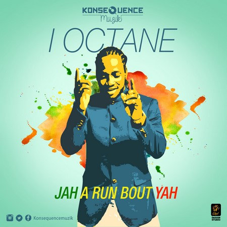 i Octane - Jah A Run Bout Yah