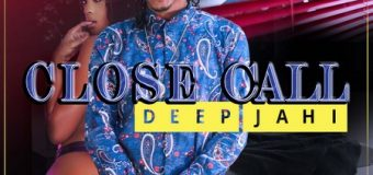 DEEP JAHI – CLOSE CALL – SUIT & TIE RIDDIM – YGF RECORDS