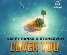 STONEBWOY & GAPPY RANKS – COVER YOU – MARVONI RECORDS