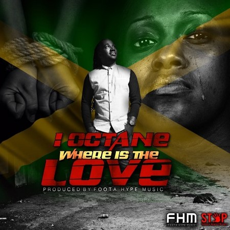 I OCTANE - WHERE IS THE LOVE
