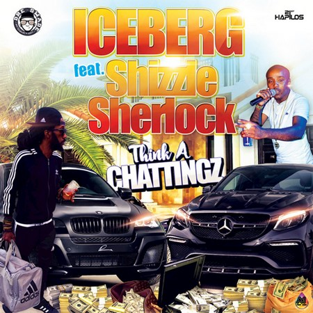 Iceberg & Shizzle Sherlock - Think A Chattingz