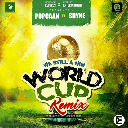 POPCAAN FT. SHYNE - WORLD CUP (REMIX)