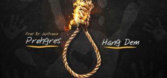 PROHGRES – HANG DEM (STOP VIOLENCE AGAINST WOMEN) – JAYCRAZIE RECORDS