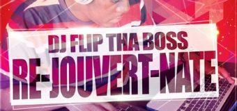 DJ FLIP THA BOSS – RE-JOUVERT-NATE – NATE – MIXTAPE