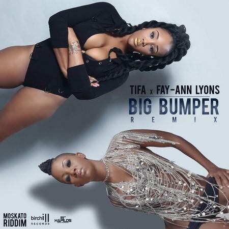 TIFA & FAY-ANN LYONS - BUMPER (REMIX)