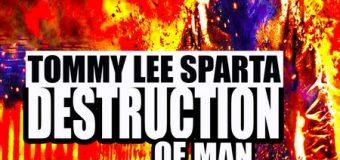 TOMMY LEE SPARTA – DESTRUCTION OF MAN – RICARDO GOWE RECORDS