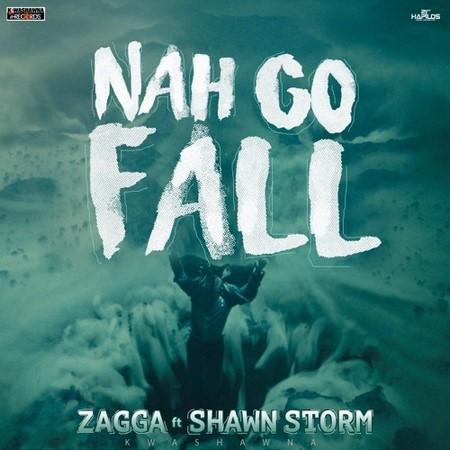 ZAGGA FT SHAWN STORM - NAH GO FALL