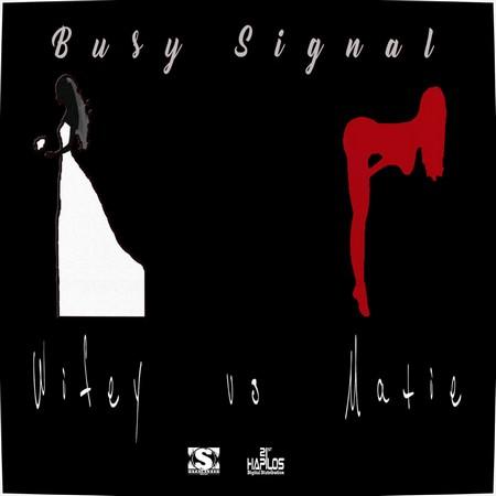 busy signal - Wifey vs. Matie