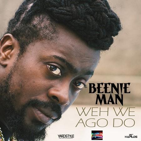 BEENIE MAN - WEH WE AGO DO