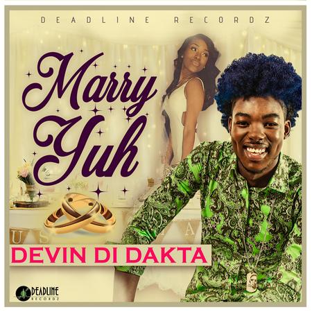 DEVIN DI DAKTA - MARRY YUH