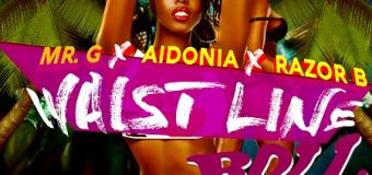 MR.G x AIDONIA x RAZOR – WAISTLINE ROLL – YOUNG BLOOD RECORDS