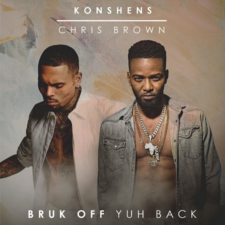 konshens Ft Chris Brown - Bruk Off Yuh Back