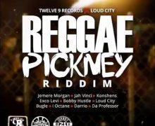 REGGAE PICKNEY RIDDIM [FULL PROMO] – TWELVE 9 RECORDS _ LOUD CITY
