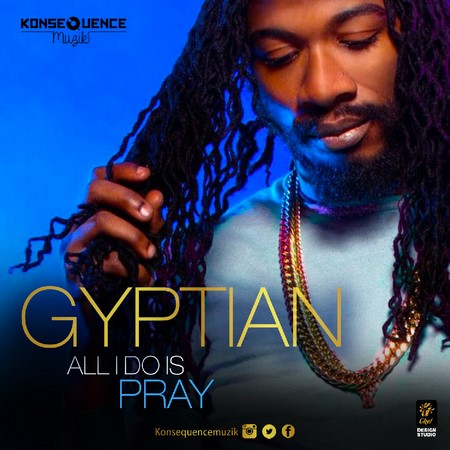 GYPTIAN - ALL I DO IS PRAY