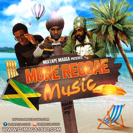 MIXTAPE MAGGA - MORE REGGAE MUSIC, ROOTS PT 1