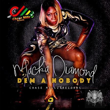 Macka Diamond - Dem a Nobody