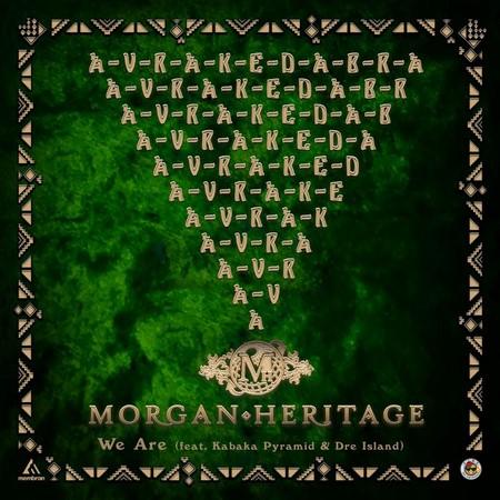 Morgan Heritage, kabaka pyramid & dre island - We Are