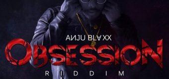 OBSESSION RIDDIM [PROMO] – ANJU BLAXX _ UIM RECORDS