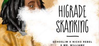 ECHOSLIM X NICKO REBEL FT MR WILLIAMZ – HIGRADE SKANKING