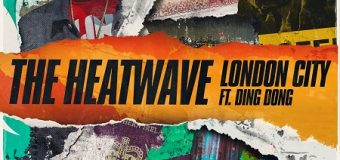 THE HEATWAVE FT DING DONG – LONDON CITY [EXPLICIT & RADIO] – THE HEATWAVE