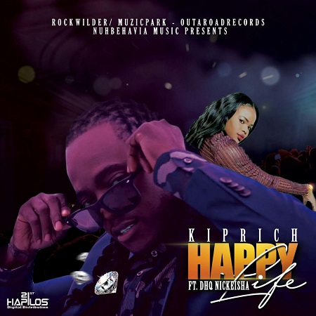 Kiprich Ft DHQ Nickeisha - Happy Life