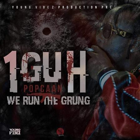Popcaan - 1 Guh - We Run The Grung