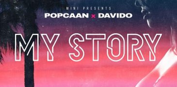POPCAAN & DAVIDO – MY STORY – E5 RECORDS