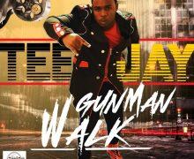 TEEJAY – GUN MAN WALK – DJKUNTEH RECORDS