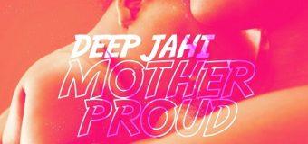 DEEP JAHI – MOTHER PROUD – SAFE HOUSE RIDDIM – DAMAGE MUSIQ