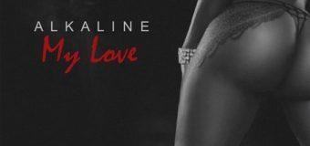 ALKALINE – MY LOVE [EXPLICIT & RADIO] – TRU AMBASSADOR MUSIC