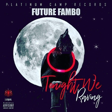 FUTURE FAMBO - TONIGHT WE RAVING