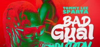 TOMMY LEE SPARTA – BAD GYAL DUPPY – RICARDO GOWE RECORDS
