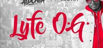 AIDONIA FT SADIKI – LYFE OG (LYFE OF A GENNA) – 4TH GENNA MUSIC & GYAL VOLUME RECORDS