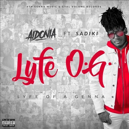 AIDONIA-FT-SADIKI-LYFE-O.G.-COVER AIDONIA FT SADIKI - LYFE OG (LYFE OF A GENNA) - 4TH GENNA MUSIC & GYAL VOLUME RECORDS