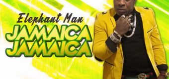 ELEPHANT MAN – JAMAICA JAMAICA – ENERGY GOD PRODUCTIONS