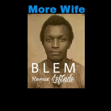 Leftside - Blem Remix (More Wife)