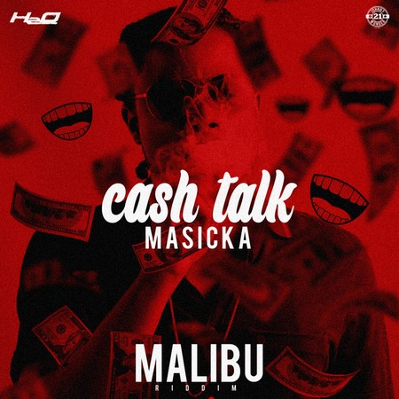 MASICKA - CASH TALK - MALIBU RIDDIM