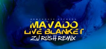 MAVADO – LIVE BLANKET (ZJ RUSH REMIX) – ARMZHOUSE RECORDS