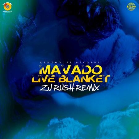 MAVADO - LIVE BLANKET (ZJ RUSH REMIX)